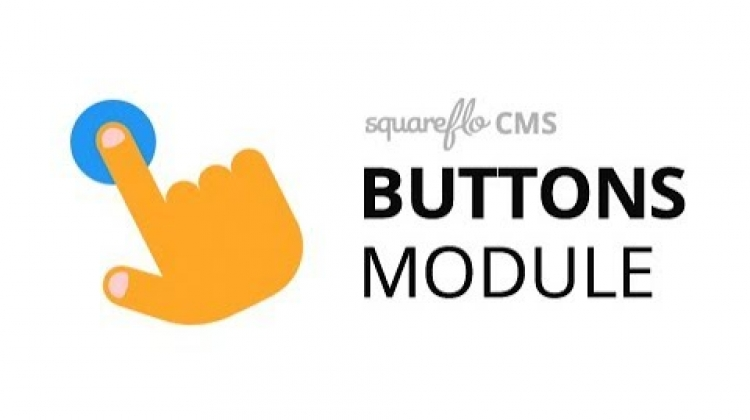 "How to use the ""Buttons"" module in Squareflo's CMS"